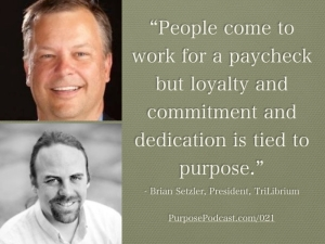 Purpose Podcast Quote Brian Setzler