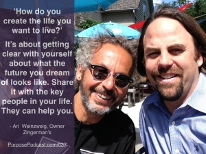 Ari Weinzweig Purpose Podcast quote