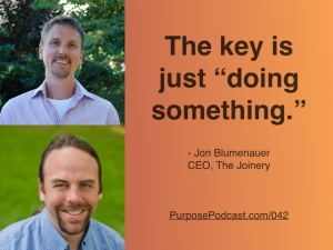 Jon Blumenauer Purpose Podcast quote