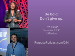 Ivo Lukas Purpose Podcast quote