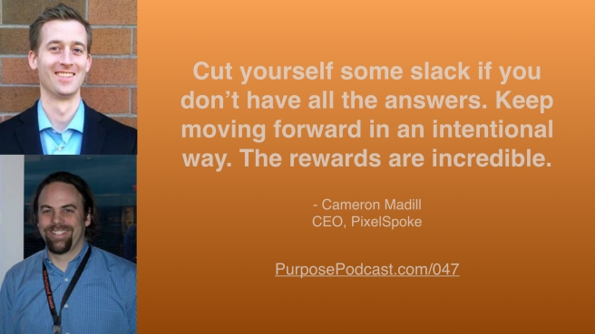 Cameron Madill purpose podcast quote